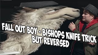 Fall Out Boy - Bishops Knife Trick but REVERSED