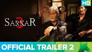 Sarkar 3 | Official Trailer 2 |  Amitabh Bachchan, Jackie, Amit Sadh, Yami Gautam & Manoj