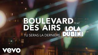 Boulevard Des Airs - Tu Seras La Dernière Ft. Lola Dubini