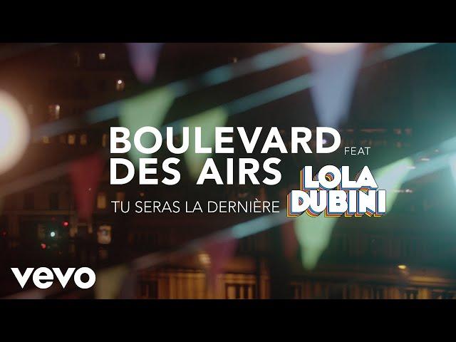 Tu Seras La Dernière (Feat. Lola Dubini) - BOULEVARD DES AIRS