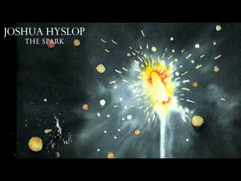 Joshua Hyslop - The Spark [Audio]
