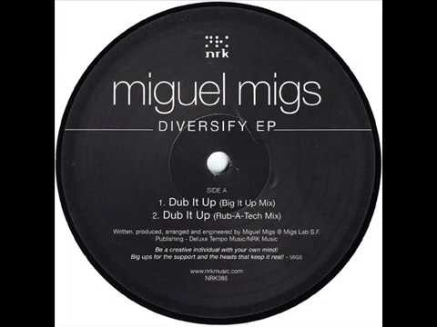 Miguel Migs  -  Dub It Up (Big It Up Mix)