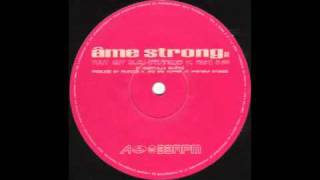 Ame Strong (Tout Est Bleu  Fransois K Remix)