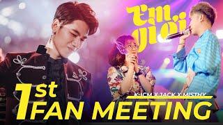EM GÌ ƠI (LIVE) | K-ICM x JACK x MISTHY | 1ST FAN MEETING