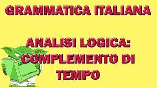 63. Grammatica italiana - Analisi logica: il complemento di tempo
