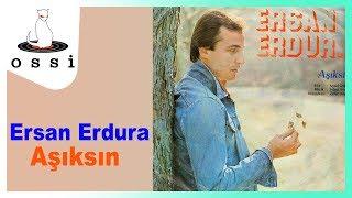 Ersan Erdura / Aşıksın