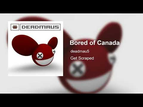 Bored of Canada