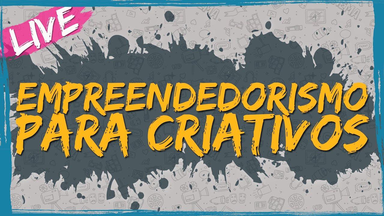 Empreendedorismo para Criativos – Live