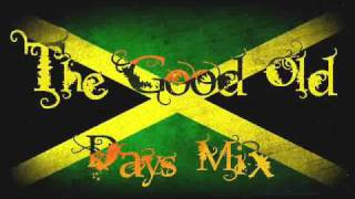 THE GOOD OLD DAYS MIX PT1