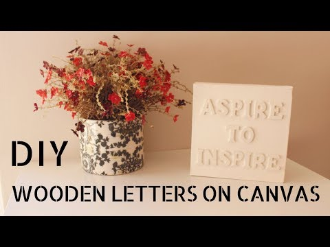 DIY – Wooden Letters on Canvas [Wall Art]