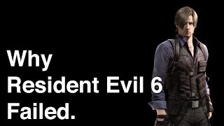 Why Resident Evil 6 Failed