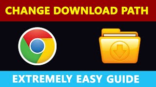 How to Change Chrome Download Folder Location in Windows 10   Set Specific Directory