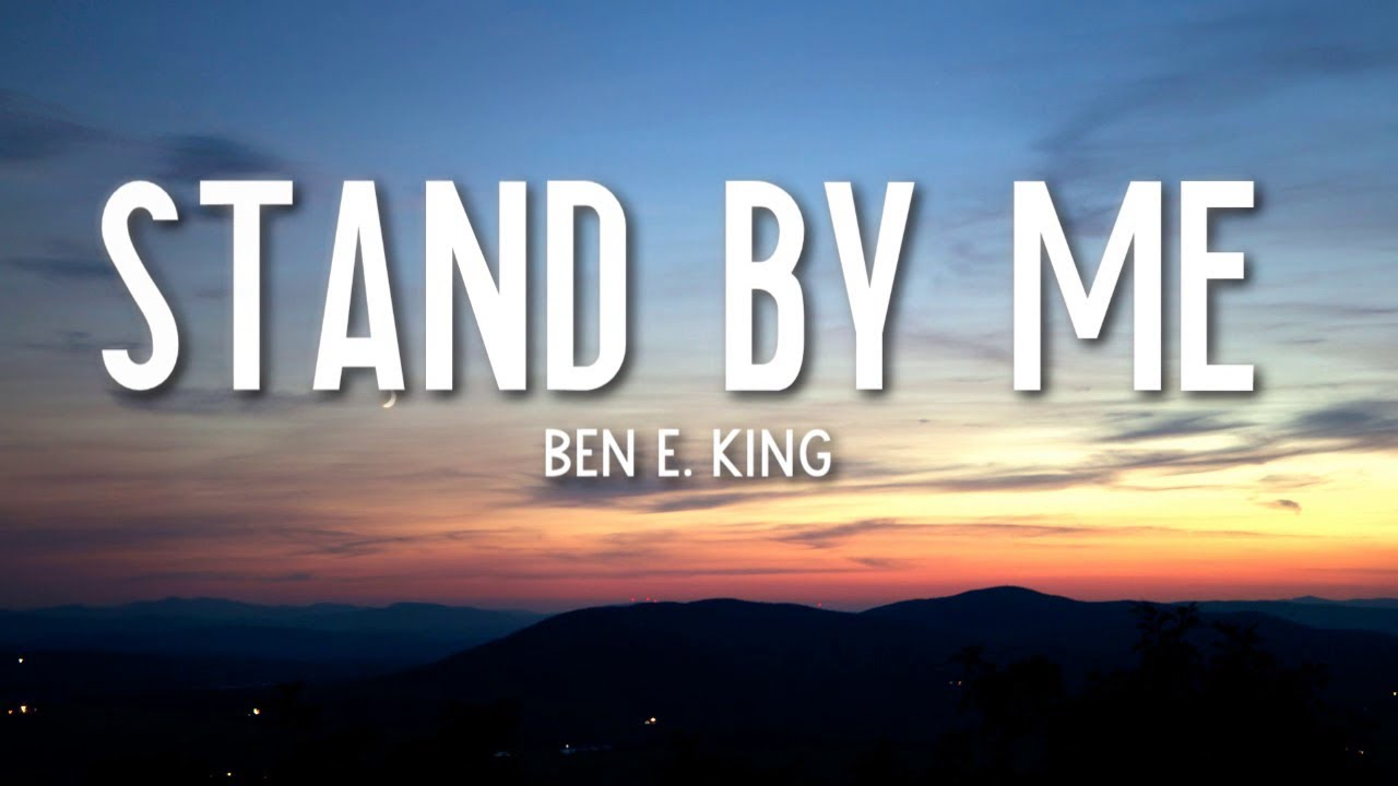 Stand By Me - Ben E. King (Lyrics) 🎵 - Ben E. King Lyrics