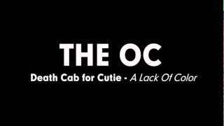 The OC Music - Death Cab for Cutie - A Lack Of Color