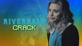 ► Riverdale Crack | SEASON 3