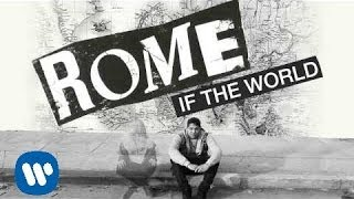 Rome: If The World (Audio)