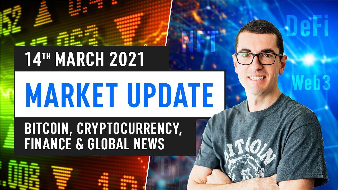 Bitcoin, Ethereum, DeFi & Global Financing News-- March 14th 2021 thumbnail