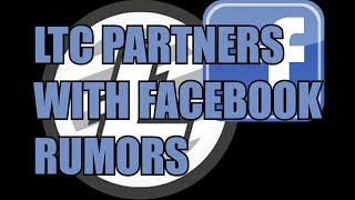 LITECOIN LTC parnters with Facebook