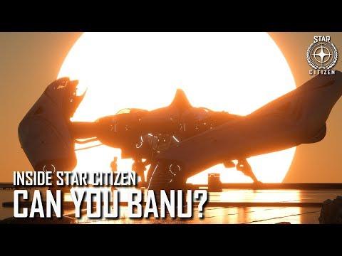 Inside Star Citizen: Can You Banu?