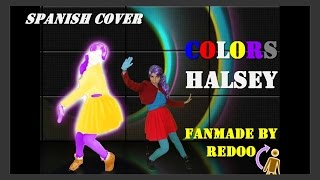 Just Dance Fanmade - Colors [Spanish Version Cover] By Redoo (for mobile)
