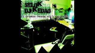 Sélok & DJ Kedao - 21 Gramos Desde El 1 De Abril (2007) (MAQUETA INÉDITA COMPLETA) +LINK DE DESCARGA