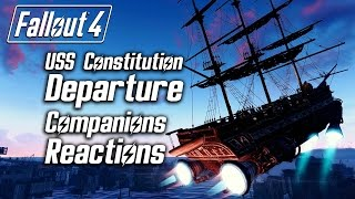 Fallout 4 - USS Constitution Departure - All Companions Reactions
