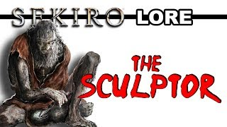 Sekiro Lore - The Sculptor