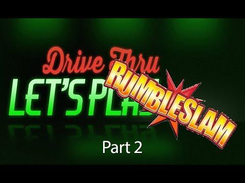 [DriveThru] #19: Drive Thru RUMBLESLAM - Part 2 (and review)