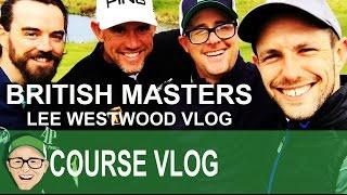 British Masters Lee Westwood Vlog