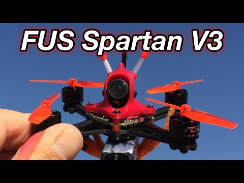 FUS Spartan V3 Review and Flight 3S 4S LOS FPV