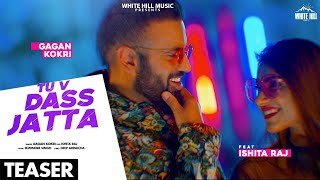 Tu v Dass Jatta (Teaser) | Gagan Kokri | Rel. on 29 Aug. | White Hill Music