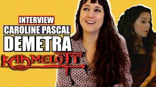 Kaamelott: Demetra raconte.(interview Caroline Pascal)