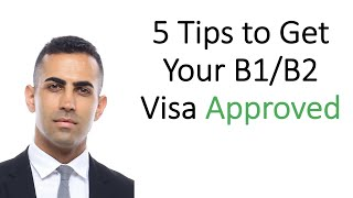 Ashoori Law - 5 Tips to Help You Get Your B1/B2 Visa Approved!