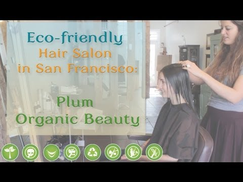 Eco-friendly Hair Salon in San Francisco: Plum Organic Beauty