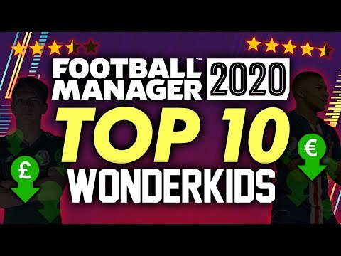Football Manager 2020 - TOP 10 WONDERKIDS | FM20 Gameplay