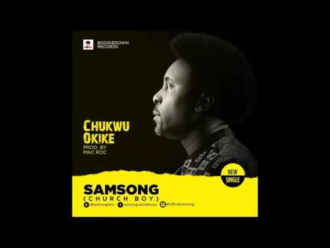 Samsong - Chukwu Okike New song 2016