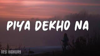 [LYRICS] Kaavish - Piya Dekho Na - YouTube