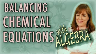 Chemistry: Balancing Chemical Equations (algebraic Method) | Homework Tutor