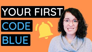 YOUR FIRST CODE BLUE | What to Do & Expect | Nursing Tips