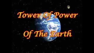TOWER OF POWER ~ OF THE  EARTH