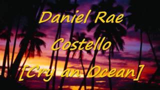 Daniel Rae Costello Cry an Ocean