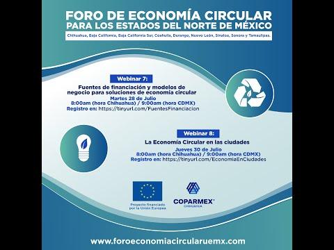 8.La Economía Circular y las ciudades.Foro de Economía Circular para los estados del Norte de México