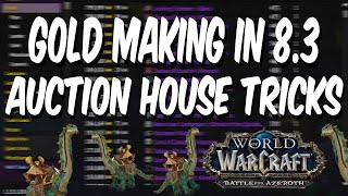 WOW BFA 8.3 GOLD MAKING GUIDE - Auction House Tricks to Leverage the New UI!