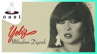 Yeliz / Mihrabım Diyerek