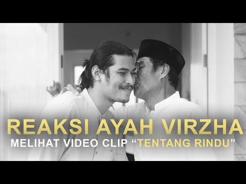 REAKSI AYAH VIRZHA UNTUK VIDEO CLIP TENTANG RINDU - VIRZHA
