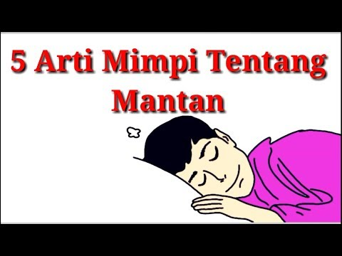 Arti Mimpi Bertemu Mantan - Mantan Pacar || Here Are Some Meanings of Dreams About Ex-Lover