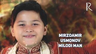 Mirzoamir Usmonov - Milodi man   Мирзоамир Усмонов - Милоди ман