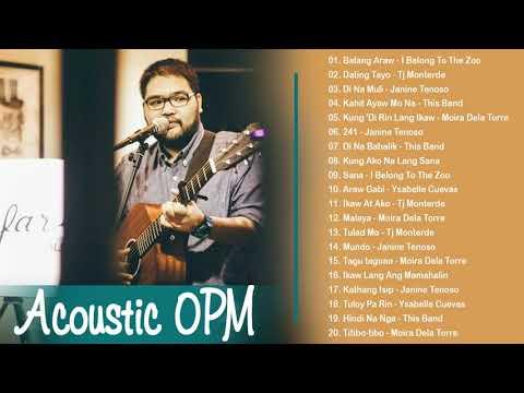 Bagong Acoustic OPM Playlist 2019 - Top 20 Tagalog Ibig Kanta 2019 - I Belong To The Zoo, This Band