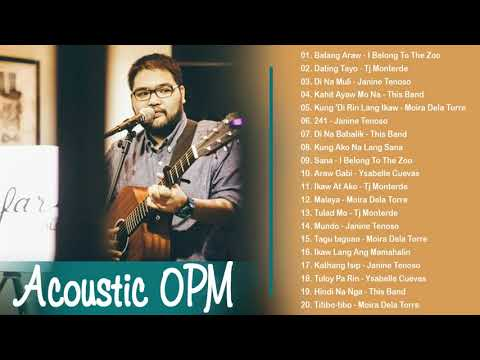 Bagong Acoustic OPM Playlist 2019 - Top 20 Tagalog Ibig Kanta 2019 - I Belong To The Zoo, This Band