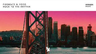 Firebeatz & Yozo   Rock To The Rhythm (original Mix)